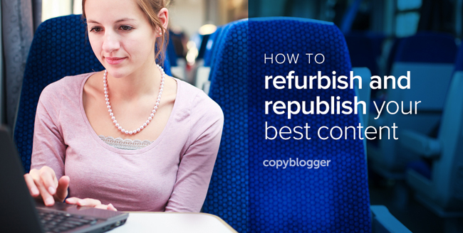 how to refurbish and republish your best content