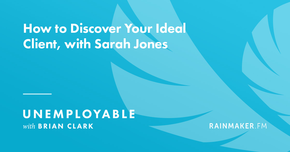 Como descobrir o seu cliente ideal, com Sarah Jones